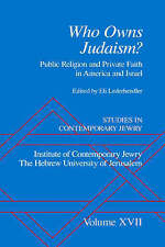 Studies in Contemporary Jewry: Volume XVII: Who owns Judaism?  Public Religion a
