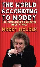 The World According To Noddy: Life Lessons Learned In and Out of Rock & Roll, Ho