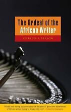 The Ordeal of the African Writer, , Larson, Charles R., Good, 2001-10-12,