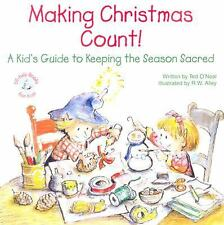 Making Christmas Count! : A Kid's Guide Keeping the Season Sacred