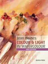 How to Paint Colour and Light in Watercolour by Jean Haines (2016, Paperback)