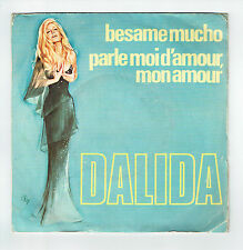 DALIDA Vinyle 45T BESAME MUCHO - PARLE MOI D'AMOUR -SONOPRESSE 45725 F Reduit