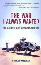 The War I Always Wanted: The Illusion of Glory and the Reality of War, Brandon F