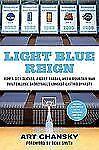 Light Blue Reign : How a City Slicker, a Quiet Kansan, and a Mountain Man...