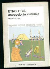 SCOTTI PIETRO ETNOLOGIA ANTROPOLOGIA CULTURALE CISALPINO GOLIARDICA 1976