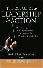 The CCL Guide to Leadership in Action : How Managers and Organizations Can Impro