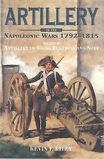 Artillery of the Napoleonic Wars Vol II by Kevin Kiley (2015, Hardcover)