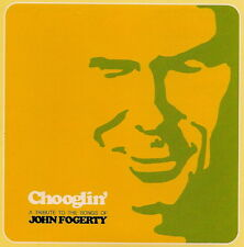 Mary Janes, etc: Chooglin': A Tribute To Songs Of John Fogerty - new CD (2002)