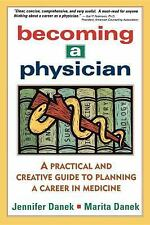 Becoming a Physician : A Practical and Creative Guide to Planning a Career in...