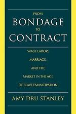 From Bondage to Contract: Wage Labor, Marriage, and the Market in the Age of Sla