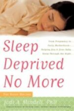 Sleep Deprived No More: From Pregnancy to Early Motherhood-Helping You and Your
