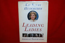 Leading Ladies: American Trailblazers Hardcover Book Kay Bailey Hutchinson