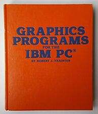 1983 Hardcover Book; Graphics Programs for the IBM PC by R. J. Traister