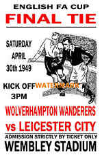 1949 FA CUP FINAL - WOLVES (WINNERS) V LEICESTER - VINTAGE STYLE POSTER