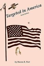 Targeted in America by Sharon Poet (2016, Paperback)