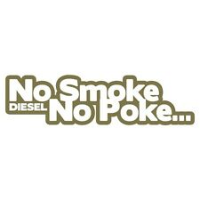 NO SMOKE NO POKE Diesel Power Car Van Bumper Sticker Turbo Drift Gold Metallic
