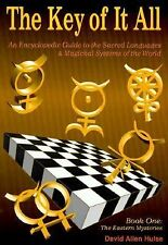 The Key of It All-Book I: An Encyclopedic Guide to the Sacred Languages & Magica