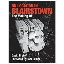 On Location in Blairstown : The Making of Friday The 13th by David Grove...