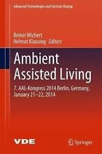 Ambient Assisted Living: 7. AAL-Kongress 2014 Berlin, Germany, January 21-22, 20