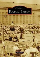 Images of America: Folsom Prison by Jim Brown (2008, Paperback)