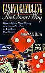 Casino Gambling : How to Have More Fun and Win More Money by Andrew N. Glazer (1