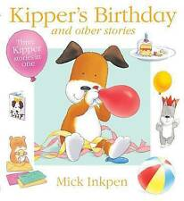 NEW  - KIPPER'S BIRTHDAY and OTHER STORIES ( Mick Inkpen) Kipper ROLY BEACH BALL