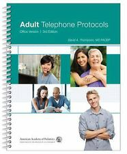 Adult Telephone Protocols : Office Version by MD. FACEP, David A Thompson...
