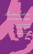 Masturbation : The History of a Great Terror by Anne Van Neck and Jean...