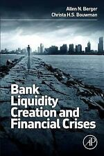 Bank Liquidity Creation and Financial Crises : New Perspectives by Allen...