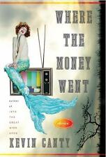 Where the Money Went : Stories by Kevin Canty (2009, Hardcover)