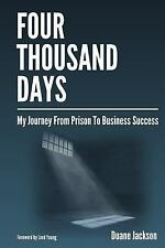 Four Thousand Days: My Journey From Prison To Business Success, Jackson, Duane,