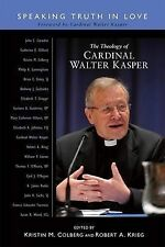Theology of Cardinal Walter Kasper: Speaking the Truth in Love, , New Book