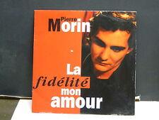 PIERRE MORIN La fidélité mon amour 74321119637