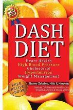 Dash Diet: Heart Health, High Blood Pressure, Cholesterol, Hypertension,...