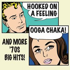Hooked On A Feeling (Ooga Chaka) & More 70's - Various Artist (2014, CD NEUF)