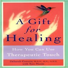 A Gift for Healing: How You Can Use Therapeutic Touch Cowens, Deborah Paperback