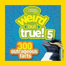 Weird but True! 5: 300 Outrageous Facts, National Geographic Kids, Good Book