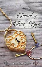 Secret of True Love : Poems from the Heart by The Duke Quails (2015,...