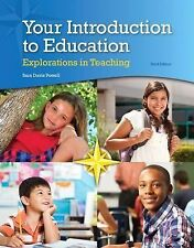 Your Introduction to Education : Explorations in Teaching by Sara D. Powell...