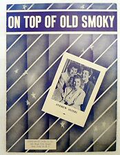"""SHEET MUSIC  """" ON TOP OF OLD SMOKEY """" DATED 1951"""