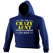 Crazy Aunt Everyone Warned You HOODIE Hoody Auntie Family Funny Gift birthday
