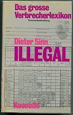 Dieter Sinn - Illegal - Das grosse Verbrecherlexikon