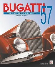 BUGATTI 57- THE LAST FRENCH BUGATTI (CLASSIC REPRINT)