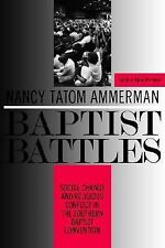 Baptist Battles: Social Change and Religious Conflict in the Southern Baptist Co