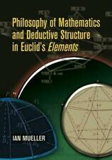 Philosophy of Mathematics and Deductive Structure in Euclid's Elements (Dover ..