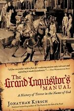 The Grand Inquisitor's Manual: A History of Terror in the Name of God, Kirsch, J