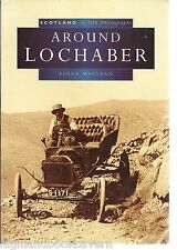 Around Lochaber in Old Photographs. Local History/Nostalgia, Scotland, Highlands
