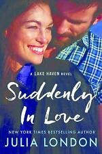 A Lake Haven Novel: Suddenly in Love by Julia London (2016, Paperback)