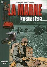 """Revue Mini-Guides Histoire & Collections  La Marne Joffre Sauve la France No 6 """""""