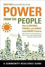Power from the People: How to Organize, Finance, and Launch Local Energy Project